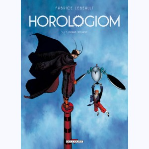 Horologiom : Tome 5, Le grand rouage