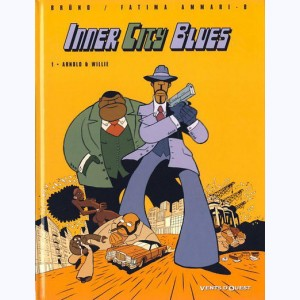 Inner city blues : Tome 1, Arnold et Willy