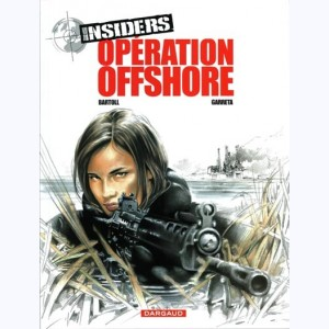Insiders : Tome 2, Opération Offshore