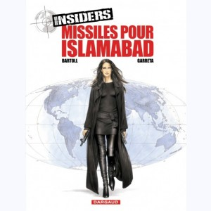 Insiders : Tome 3, Missiles pour Islamabad