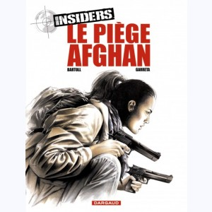 Insiders : Tome 4, Le Piège Afghan