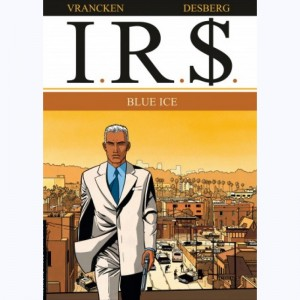 I.R.$. : Tome 3, Blue ice
