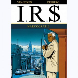 I.R.$. : Tome 4, Narcocratie