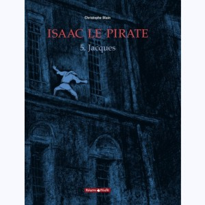 Isaac le pirate : Tome 5, Jacques