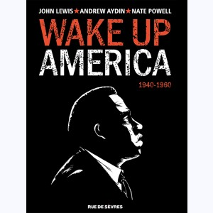 Wake up America : Tome 1, 1940-1960