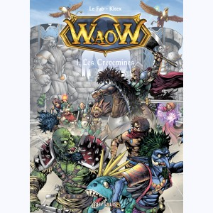 Waow : Tome 1, Les crèvemines
