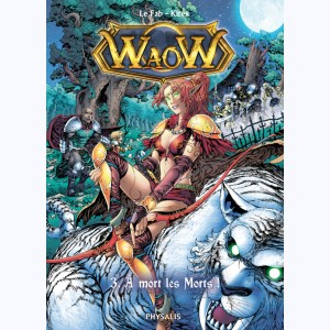 Waow : Tome 3, A mort les morts !