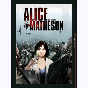Alice Matheson : Tome 1, Jour Z