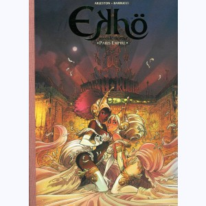 Ekhö monde miroir : Tome 2, Paris empire :