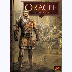 Oracle : Tome 6, Le Supplicié