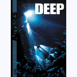 Deep : Tome 1, Alpha Prédateurs