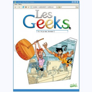 Les Geeks : Tome 3, Si ça rate, formate !