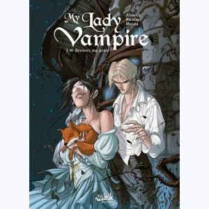 My Lady Vampire : Tome 1, Deviens ma proie