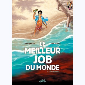 Le Meilleur Job du monde : Tome 1, L'île Carpenter
