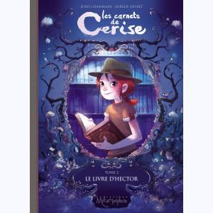 Photo de Les carnets de Cerise, Tome 2, Le livre d'Hector, Editions Soleil