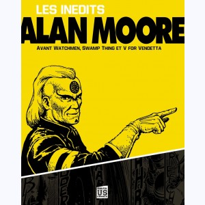 Alan Moore : Tome 1, Les Inédits