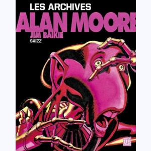 Alan Moore : Tome 4, Les Archives