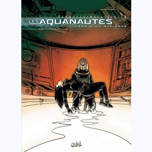 Les Aquanautes : Tome 3, L'Alliance