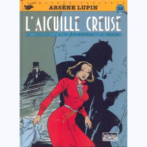 Arsène Lupin : Tome 5, L'Aiguille creuse :