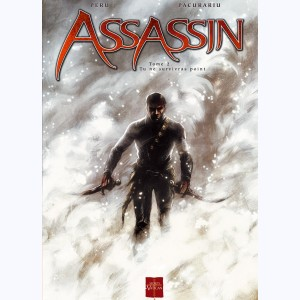 Assassin : Tome 2, Tu ne survivras point