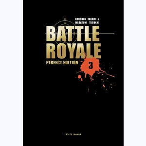 Battle Royale : Tome 3, Perfect Edition