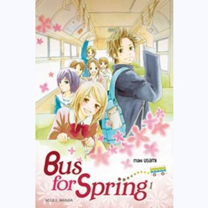 Bus for Spring : Tome 1