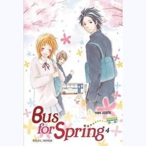 Bus for Spring : Tome 4