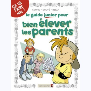 Les Guides Junior : Tome 3, Le guide junior pour bien élever les parents