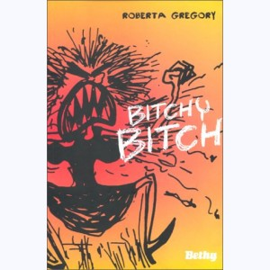 Bitchy Bitch : Tome 1