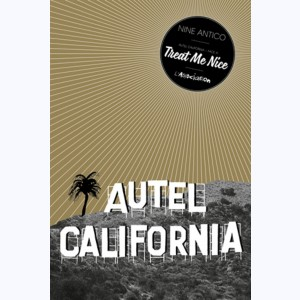 Autel California, Face A: Treat Me Nice