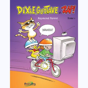 Dixie, Gustave et Zap ! : Tome 1