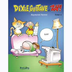 Dixie, Gustave et Zap ! : Tome 2