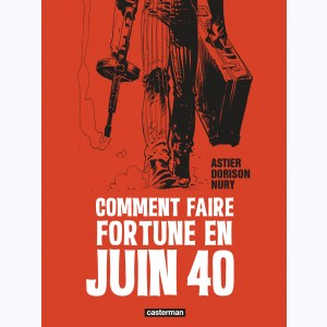 Comment faire fortune en juin 1940 :