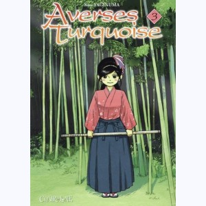 Averses turquoise : Tome 3