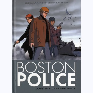 Boston Police : Tome 1, L'affaire Pradi