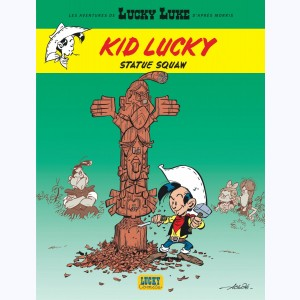 Kid Lucky : Tome 5, Statue Squaw