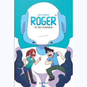 Roger et ses humains : Tome 1
