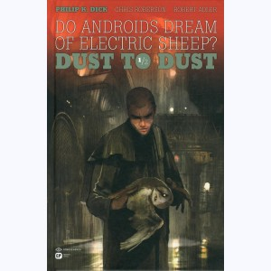 Do androids dream of electric sheep ? : Tome 1, Dust to Dust