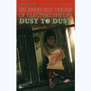 Do androids dream of electric sheep ? : Tome 2, Dust to Dust