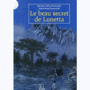 Le beau secret de Lunetta