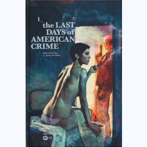 The Last Days of American Crime : Tome 1