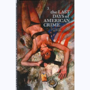 The Last Days of American Crime : Tome 3