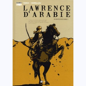 Lawrence d'Arabie : Tome 2, En route pour Damas !