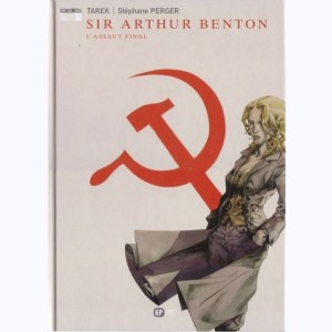 Sir Arthur Benton : Tome 3, L'Assaut final