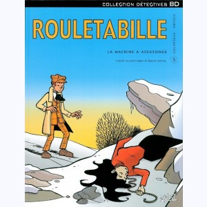 Rouletabille : Tome 5, La machine à assassiner