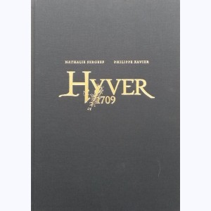 Hyver 1709 : Tome 1