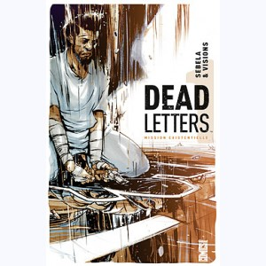 Dead Letters : Tome 1, Mission existentielle