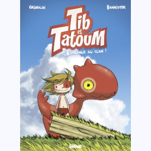 Tib & Tatoum : Tome 1, Bienvenue au clan !