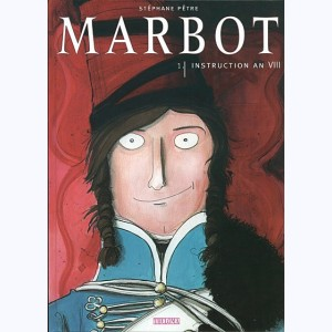 Marbot : Tome 1, Instruction an VIII
