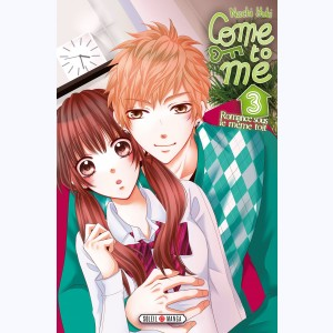 Come to me : Tome 3